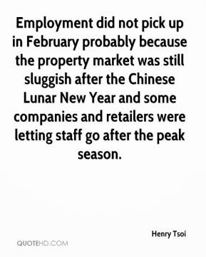 Henry Tsoi - Employment did not pick up in February probably because the property market was still sluggish after the Chinese Lunar New Year and some companies and retailers were letting staff go after the peak season.