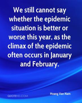 Hoang Van Nam - We still cannot say whether the epidemic situation is better or worse this year, as the climax of the epidemic often occurs in January and February.