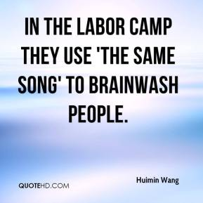 Huimin Wang - In the labor camp they use 'The Same Song' to brainwash people.