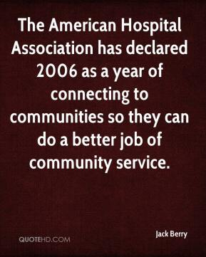 Jack Berry - The American Hospital Association has declared 2006 as a year of connecting to communities so they can do a better job of community service.