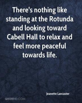 Jeanette Lancaster  - There's nothing like standing at the Rotunda and looking toward Cabell Hall to relax and feel more peaceful towards life.