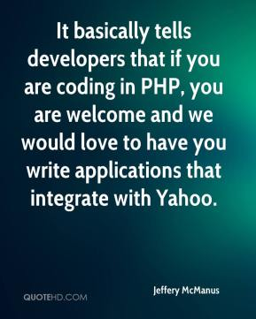 It basically tells developers that if you are coding in PHP, you are welcome and we would love to have you write applications that integrate with Yahoo.