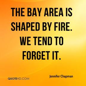 Jennifer Chapman  - The Bay Area is shaped by fire. We tend to forget it.