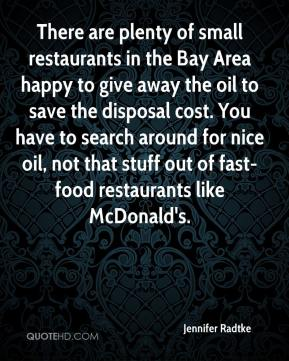 Jennifer Radtke  - There are plenty of small restaurants in the Bay Area happy to give away the oil to save the disposal cost. You have to search around for nice oil, not that stuff out of fast-food restaurants like McDonald's.