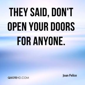 Joan Felice  - They said, don't open your doors for anyone.
