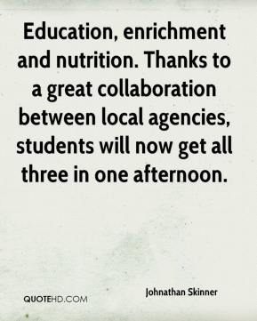 Johnathan Skinner  - Education, enrichment and nutrition. Thanks to a great collaboration between local agencies, students will now get all three in one afternoon.