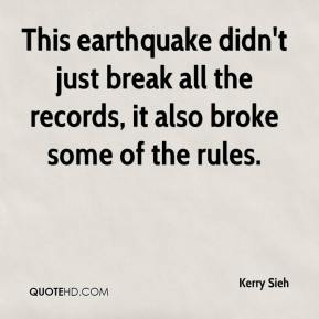 Kerry Sieh  - This earthquake didn't just break all the records, it also broke some of the rules.