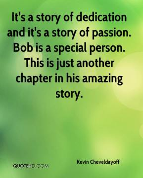 Kevin Cheveldayoff  - It's a story of dedication and it's a story of passion. Bob is a special person. This is just another chapter in his amazing story.