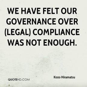 Kozo Hiramatsu  - We have felt our governance over (legal) compliance was not enough.