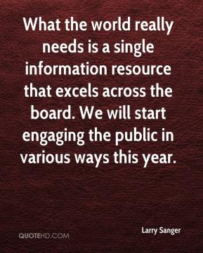 What the world really needs is a single information resource that excels across the board. We will start engaging the public in various ways this year.
