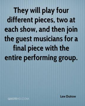 Lew Dutrow  - They will play four different pieces, two at each show, and then join the guest musicians for a final piece with the entire performing group.