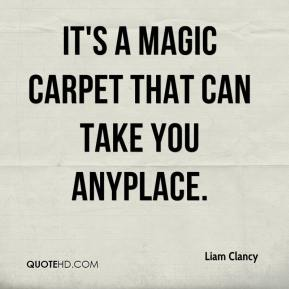 Carpet Quote Glamorous Liam Clancy Quotes  Quotehd