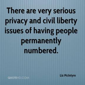 Liz McIntyre  - There are very serious privacy and civil liberty issues of having people permanently numbered.
