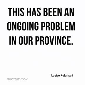 Loyiso Pulumani  - This has been an ongoing problem in our province.