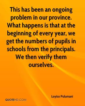 Loyiso Pulumani  - This has been an ongoing problem in our province. What happens is that at the beginning of every year, we get the numbers of pupils in schools from the principals. We then verify them ourselves.