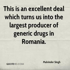 Malvinder Singh  - This is an excellent deal which turns us into the largest producer of generic drugs in Romania.