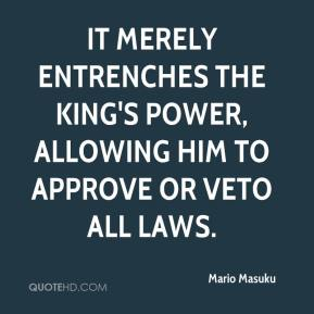 It merely entrenches the king's power, allowing him to approve or veto all laws.