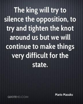 The king will try to silence the opposition, to try and tighten the knot around us but we will continue to make things very difficult for the state.