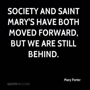 Society and Saint Mary's have both moved forward, but we are still behind.