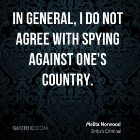 In general, I do not agree with spying against one's country.