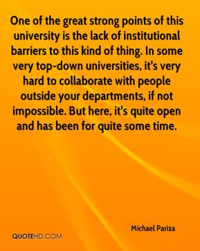 Michael Pariza  - One of the great strong points of this university is the lack of institutional barriers to this kind of thing. In some very top-down universities, it's very hard to collaborate with people outside your departments, if not impossible. But here, it's quite open and has been for quite some time.