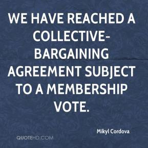 We have reached a collective-bargaining agreement subject to a membership vote.