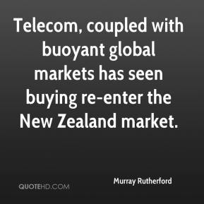 Murray Rutherford  - Telecom, coupled with buoyant global markets has seen buying re-enter the New Zealand market.