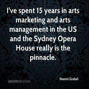 Naomi Grabel  - I've spent 15 years in arts marketing and arts management in the US and the Sydney Opera House really is the pinnacle.