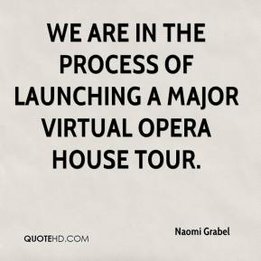 Naomi Grabel  - We are in the process of launching a major virtual opera house tour.