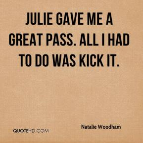 Natalie Woodham  - Julie gave me a great pass. All I had to do was kick it.