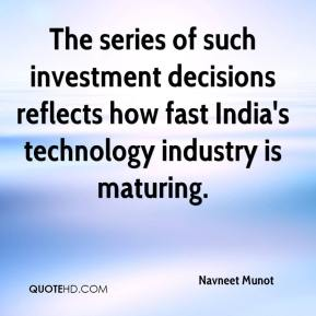 Navneet Munot  - The series of such investment decisions reflects how fast India's technology industry is maturing.