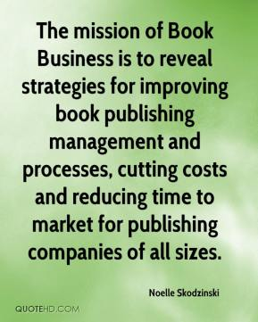 Noelle Skodzinski  - The mission of Book Business is to reveal strategies for improving book publishing management and processes, cutting costs and reducing time to market for publishing companies of all sizes.