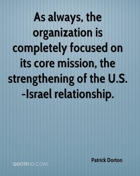 Patrick Dorton  - As always, the organization is completely focused on its core mission, the strengthening of the U.S.-Israel relationship.