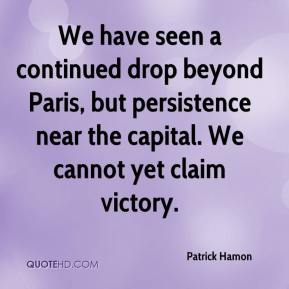 Patrick Hamon  - We have seen a continued drop beyond Paris, but persistence near the capital. We cannot yet claim victory.