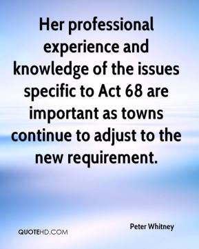 Peter Whitney  - Her professional experience and knowledge of the issues specific to Act 68 are important as towns continue to adjust to the new requirement.