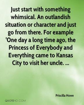Just start with something whimsical. An outlandish situation or character and just go from there. For example 'One day a long time ago, the Princess of Everybody and Everything came to Kansas City to visit her uncle. ...