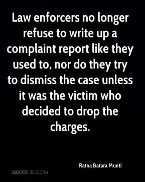 Ratna Batara Munti  - Law enforcers no longer refuse to write up a complaint report like they used to, nor do they try to dismiss the case unless it was the victim who decided to drop the charges.