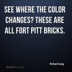 Richard Lang  - See where the color changes? These are all Fort Pitt bricks.