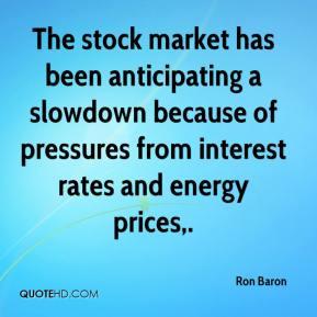 The stock market has been anticipating a slowdown because of pressures from interest rates and energy prices.
