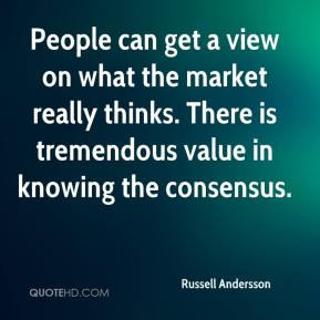 Russell Andersson  - People can get a view on what the market really thinks. There is tremendous value in knowing the consensus.
