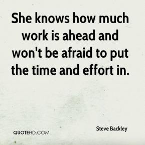 Steve Backley  - She knows how much work is ahead and won't be afraid to put the time and effort in.