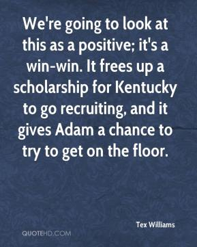 We're going to look at this as a positive; it's a win-win. It frees up a scholarship for Kentucky to go recruiting, and it gives Adam a chance to try to get on the floor.