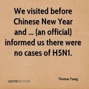 We visited before Chinese New Year and ... (an official) informed us there were no cases of H5N1.