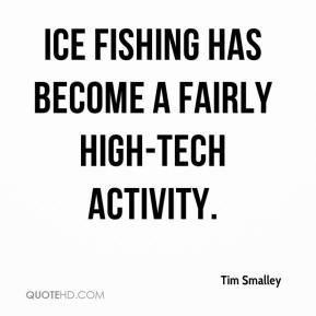 Ice fishing has become a fairly high-tech activity.