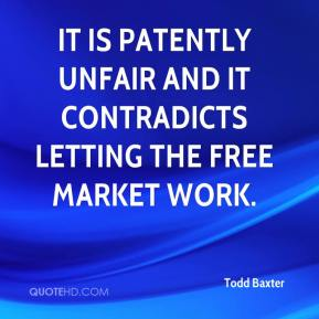 It is patently unfair and it contradicts letting the free market work.