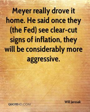 Meyer really drove it home. He said once they (the Fed) see clear-cut signs of inflation, they will be considerably more aggressive.