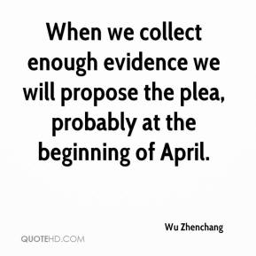 Wu Zhenchang  - When we collect enough evidence we will propose the plea, probably at the beginning of April.