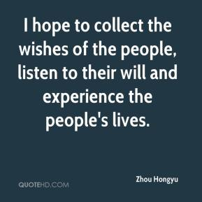 Zhou Hongyu  - I hope to collect the wishes of the people, listen to their will and experience the people's lives.