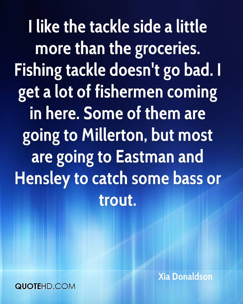 I like the tackle side a little more than the groceries. Fishing tackle doesn't go bad. I get a lot of fishermen coming in here. Some of them are going to Millerton, but most are going to Eastman and Hensley to catch some bass or trout.
