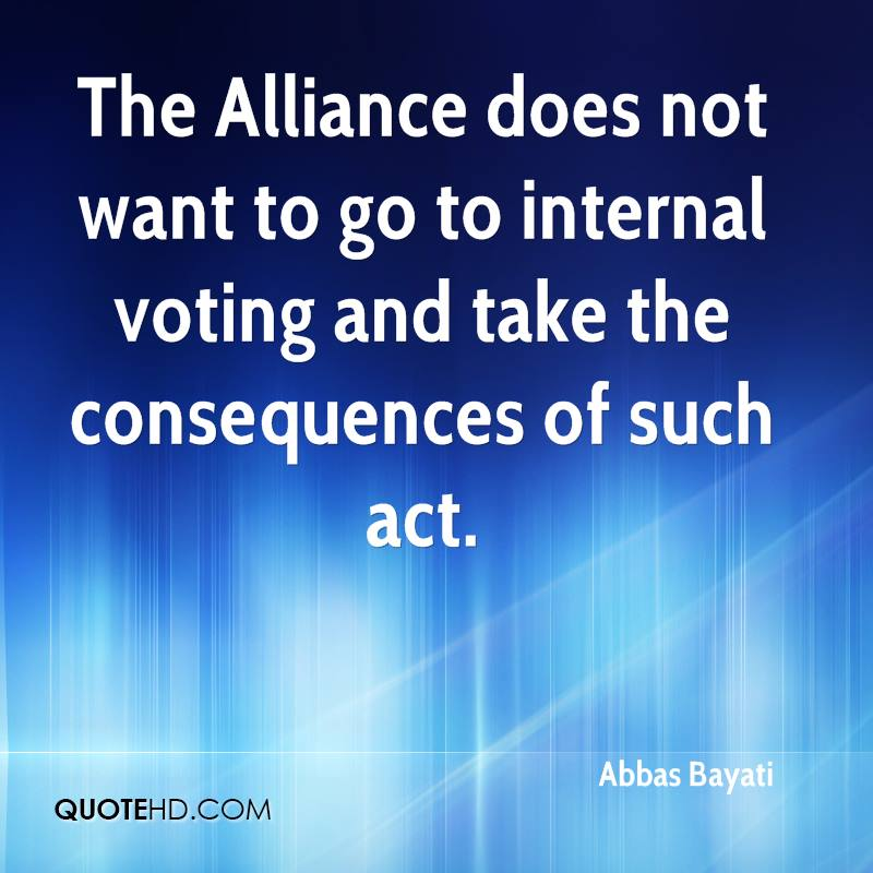 The Alliance does not want to go to internal voting and take the consequences of such act.